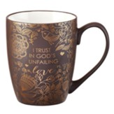 I Trust in God's Unfailing Love Mug