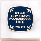 In All Thy Ways Acknowledge Him, Paperweight 2 x 2