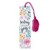 Today I Choose Joy, Tassel Bookmark