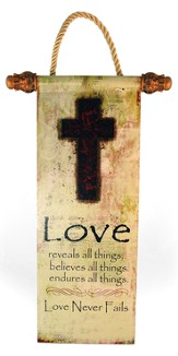 Love Never Fails Wall Scroll