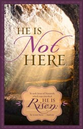 He Is Not Here (Mark 16:6, KJV) Bulletins, 100