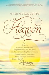 When We All Get To Heaven (John 14:2, KJV) Bulletins, 100