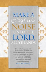 A Joyful Noise Unto the Lord (Psalm 100, KJV) Bulletins, 100