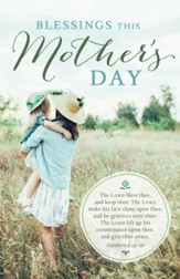 Blessings This Mother's Day (Numbers 6:24-26, KJV) Bulletins, 100