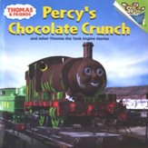 Thomas and Friends: Percy's Chocolate Crunch and Other Thomas the Tank Engine Stories