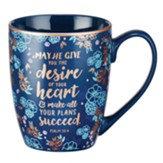 May He Give You the Desire Of Your Heart Mug