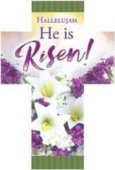 Hallelujah, He Is Risen! (Romans 6:4, KJV) Cross-Shaped Bookmarks, 25