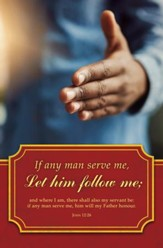If Any Man Serve (John 12:26, KJV) Bulletins, 100