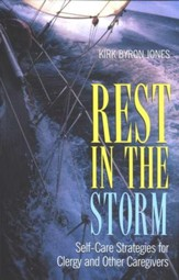 Rest in the Storm: Self-Care Strategies for Clergy and Other Caregivers - Slightly Imperfect