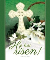 He Has Risen! (Luke 24:6, NIV) Large Bulletins, 100