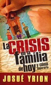 Crisis en la Familia de Hoy  (Crisis in Today's Family)