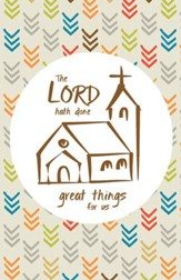 The Lord Hath Done Great Things (Psalm 126:3, KJV) Bulletins, 100