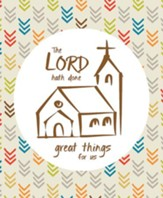 The Lord Hath Done Great Things (Psalm 126:3, KJV) Large Bulletins, 100