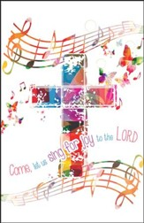 Let Us Sing for Joy (Psalm 95:1, NIV) Bulletins, 100