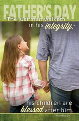 A Father's Integrity (Proverbs 20:7, KJV) Bulletins, 100