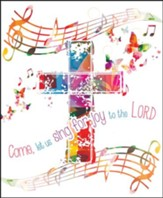 Let Us Sing for Joy (Psalm 95:1, NIV) Large Bulletins, 100
