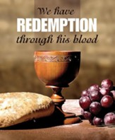 We have Redemption (Colossians 1:14) Large Bulletins, 100