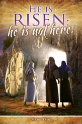 He is Risen! (Mark 16:6, KJV) Bulletins, 100