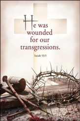 He was Wounded (Isaiah 53:5, KJV) Bulletins, 100