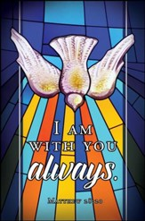 I Am With You (Matthew 28:20, KJV) Confirmation Bulletins, 100