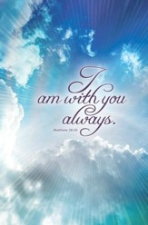 I Am with You (Matthew 28:20, KJV) Bulletins, 100