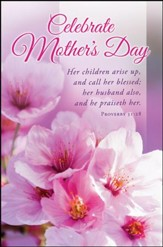 Celebrate Mother's Day (Proverbs 31:28, KJV) Bulletins, 100