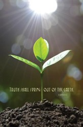 Truth Shall Spring Out of the Earth (Psalm 85:11, KJV) Bulletins, 100