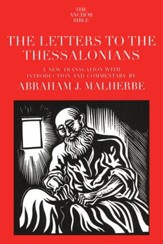 The Letters to the Thessalonians: Anchor Yale Bible Commentary [AYBC]