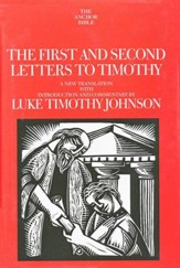 The First and Second Letters to Timothy: Anchor Yale Bible Commentary [AYBC]