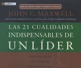 Las 21 Cualidades Indispensables de un Lider, Audiolibro  (The 21 Indispensable Qualities of a Leader, Audiobook), CD
