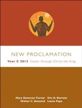 New Proclamation: Year C 2013: Easter through Christ the King