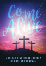 Come Alive: A 30-Day Devotional of Hope and Renewal