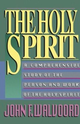 The Holy Spirit: A Comprehensive Study of the Person and Work of the Holy Spirit - eBook