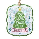 Joy Love Peace Believe, Die-Cut Ornament