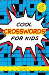 Cool Crosswords for Kids: 73 Super  Puzzles to Solve