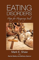 Eating Disorders: Hope for the Hungering Soul