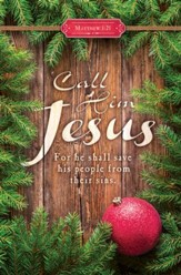Call Him Jesus (Matthew 1:21) Bulletins, 100