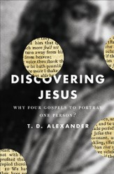 Discovering Jesus: Why Four Gospels to Portray One Person? - eBook