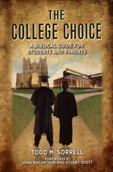The College Choice: A Biblical Guide for Students and Parents