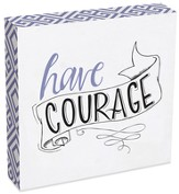 Have Courage Wall Plaque