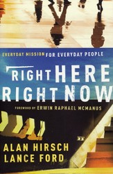 Right Here, Right Now: Everyday Mission for Everyday People - eBook