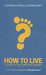 How to Live: A Guide to the Christian Journey