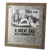 A Great Dad Gets Promoted to Grandpa Photo Frame
