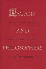Pagans and Philosophers: The Problem of Paganism from Augustine to Leibniz [Hardcover]