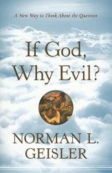 If God, Why Evil?: A New Way to Think about the Question - eBook