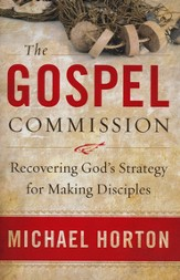 Gospel Commission, The: Recovering God's Strategy for Making Disciples - eBook