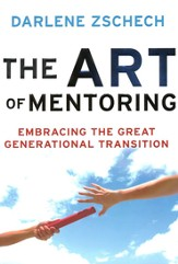 Art of Mentoring, The: Embracing the Great Generational Transition - eBook