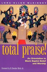 Total Praise: An Orientation to Black Baptist Belief and Worship