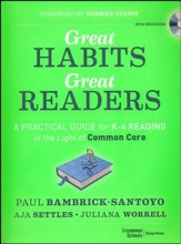 Great Habits, Great Readers: A Practical Guide for K-4 Reading in the Light of Common Core