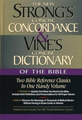 Strong's Concise Concordance and Vine's Dictionary of the Bible